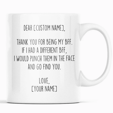 Personalized BFF Gifts | Custom Name Mug | Gifts for Best Friend | Thank You For Being My BFF Coffee Mug 11oz or 15oz $19.99 | 11oz Mug