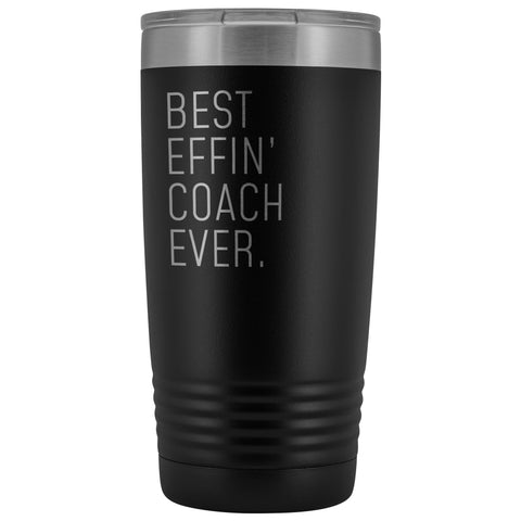 Personalized Coach Gift: Best Effin Coach Ever. Insulated Tumbler 20oz $29.99 | Black Tumblers
