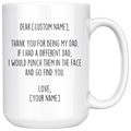Personalized Dad Gifts | Custom Name Mug | Funny Gifts for Dad | Thank You For Being My Dad Coffee Mug 11oz or 15oz