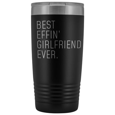 Personalized Girlfriend Gift: Best Effin Girlfriend Ever. Insulated Tumbler 20oz $29.99 | Black Tumblers