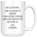 Personalized Godmother Gifts | Custom Name Mug | Funny Gifts for Godmother | Thank You For Being My Godmother Coffee Mug 11oz or 15oz