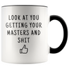 Personalized Masters Graduation Gift Look At You Getting Your Masters Coffee Mug