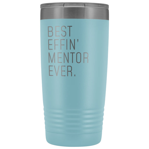 Personalized Mentor Gift: Best Effin Mentor Ever. Insulated Tumbler 20oz $29.99 | Light Blue Tumblers