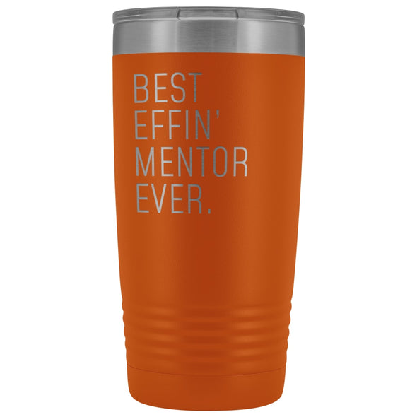 Personalized Mentor Gift: Best Effin Mentor Ever. Insulated Tumbler 20oz $29.99 | Orange Tumblers