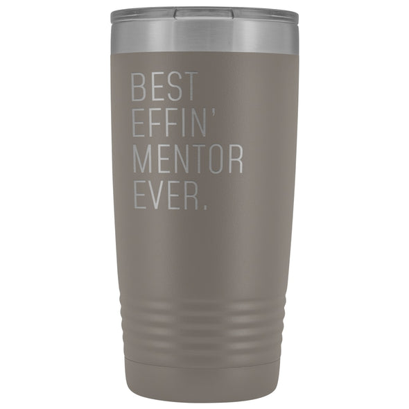 Personalized Mentor Gift: Best Effin Mentor Ever. Insulated Tumbler 20oz $29.99 | Pewter Tumblers