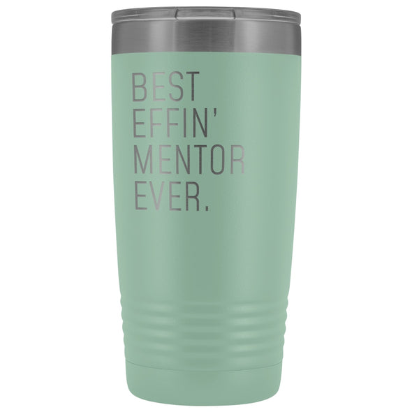 Personalized Mentor Gift: Best Effin Mentor Ever. Insulated Tumbler 20oz $29.99 | Teal Tumblers