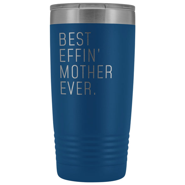 Personalized Mother Gift: Best Effin Mother Ever. Insulated Tumbler 20oz $29.99 | Blue Tumblers