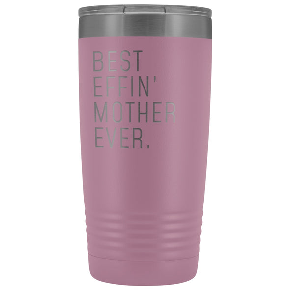 Personalized Mother Gift: Best Effin Mother Ever. Insulated Tumbler 20oz $29.99 | Light Purple Tumblers