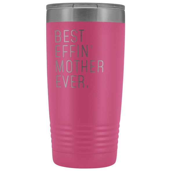 Personalized Mother Gift: Best Effin Mother Ever. Insulated Tumbler 20oz $29.99 | Pink Tumblers