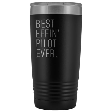 Personalized Pilot Gift: Best Effin Pilot Ever. Insulated Tumbler 20oz $29.99 | Black Tumblers