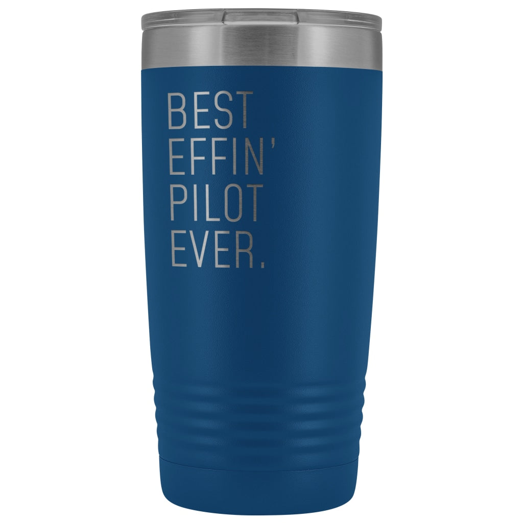 Personalized Pilot Gift: Best Effin' Pilot Ever. Insulated Tumbler 20oz