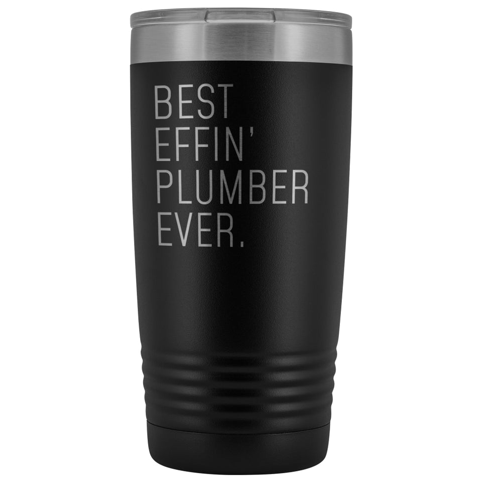 Personalized Plumber Gift: Best Effin' Plumber Ever. Insulated Tumbler 20oz