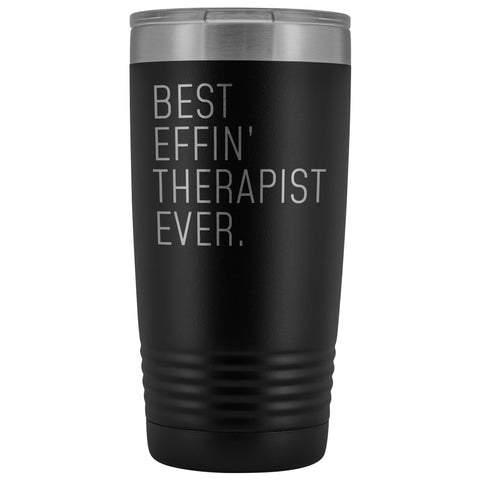 Personalized Therapist Gift: Best Effin Therapist Ever. Insulated Tumbler 20oz $29.99 | Black Tumblers