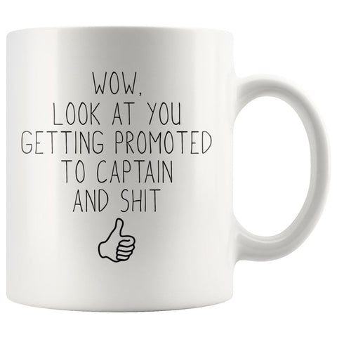 Promoted To New Captain Gift: Wow Look At You Getting Promoted To Captain Coffee Mug $14.99 | 11 oz Drinkware