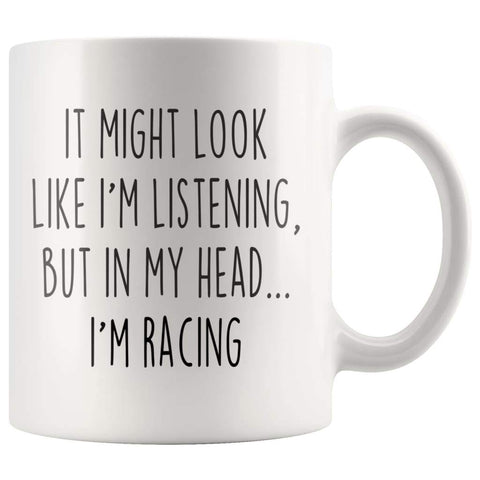 Sarcastic Racing Coffee Mug | Funny Racing Gift $14.99 | 11oz Mug Drinkware
