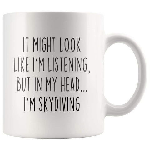 Sarcastic Skydiving Coffee Mug | Funny Gift for Skydiver $13.99 | 11oz Mug Drinkware