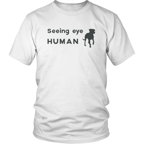 Seeing Eye Human Shirt - Funny Bling Dog Gifts Seeing Eye Dog - District Unisex Shirt / White / S - Custom Made T-Shirt