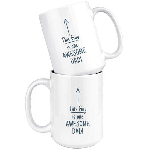 This Guy Is One Awesome Dad Coffee Mug 15oz $16.99 | Drinkware