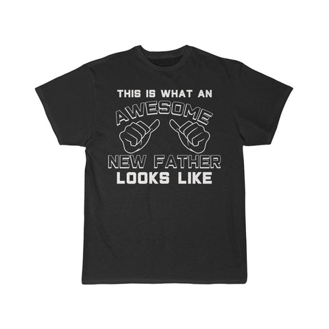 This Is What An Awesome New Father Looks Like T-Shirt $16.99 | Black / L T-Shirt