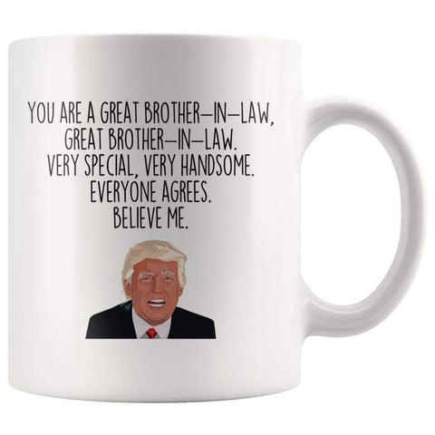 Trump Brother-In-Law Coffee Mug | Funny Brother-In-Law Gift $14.99 | Brother-In-Law Mug Drinkware