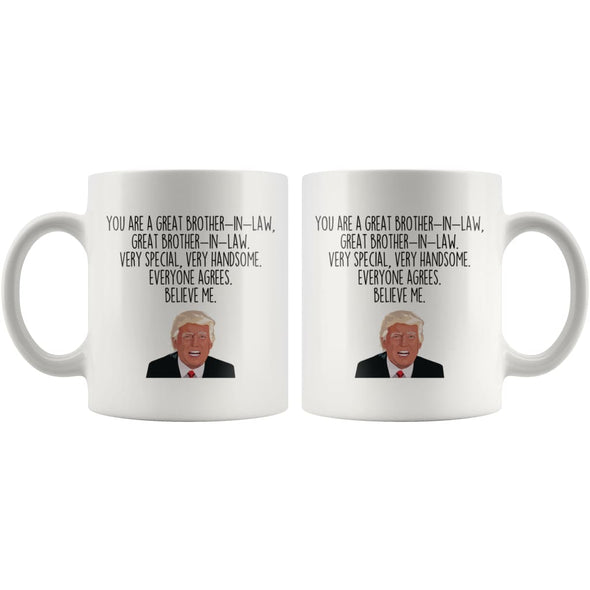 Trump Brother-In-Law Coffee Mug | Funny Brother-In-Law Gift $14.99 | Drinkware