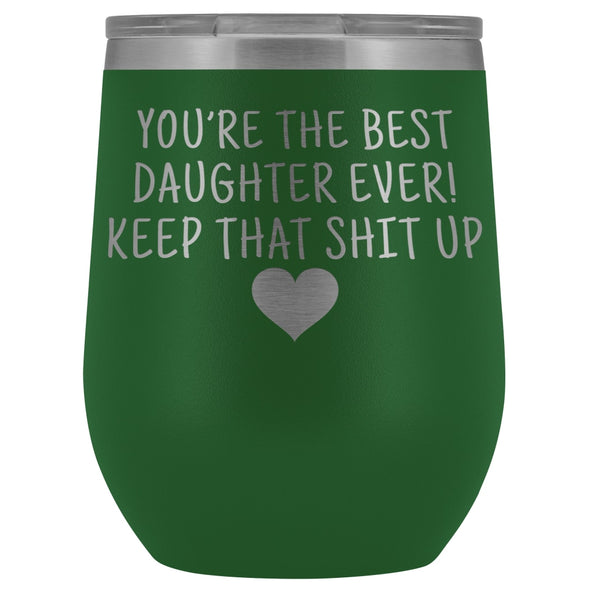 Unique Daughter Gifts: Best Daughter Ever! Insulated Wine Tumbler 12oz $29.99 | Green Wine Tumbler