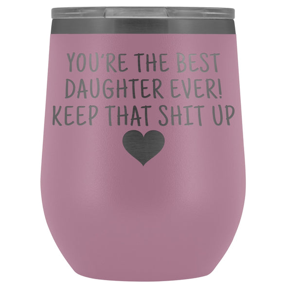 Unique Daughter Gifts: Best Daughter Ever! Insulated Wine Tumbler 12oz $29.99 | Light Purple Wine Tumbler