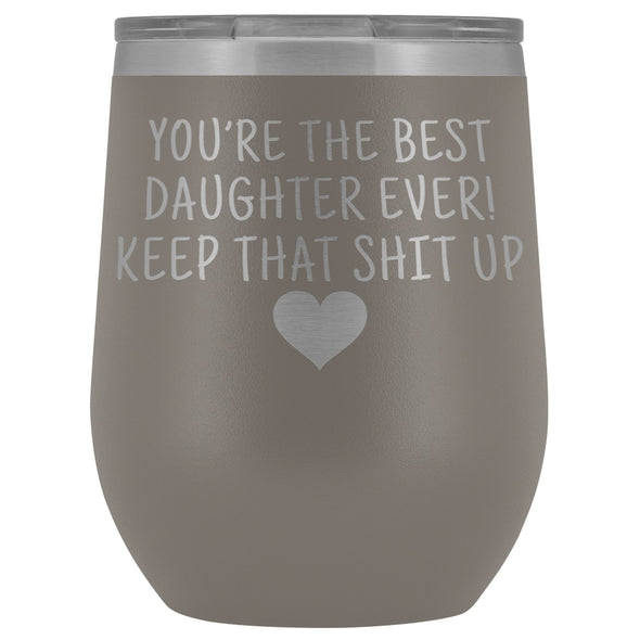 Unique Daughter Gifts: Best Daughter Ever! Insulated Wine Tumbler 12oz $29.99 | Pewter Wine Tumbler