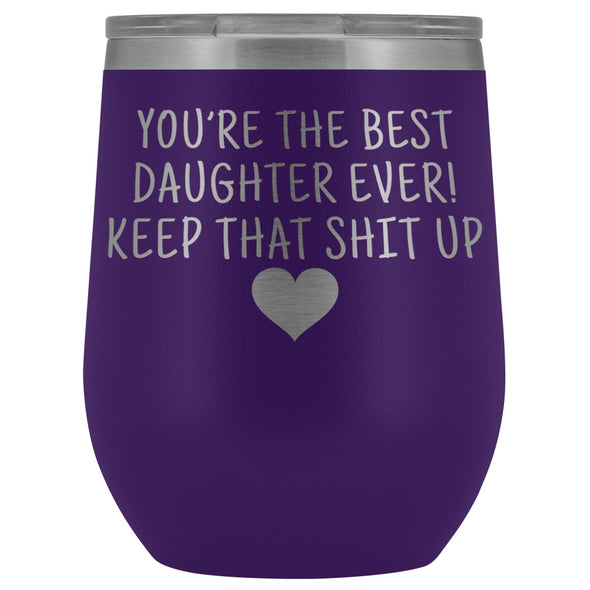 Unique Daughter Gifts: Best Daughter Ever! Insulated Wine Tumbler 12oz $29.99 | Purple Wine Tumbler