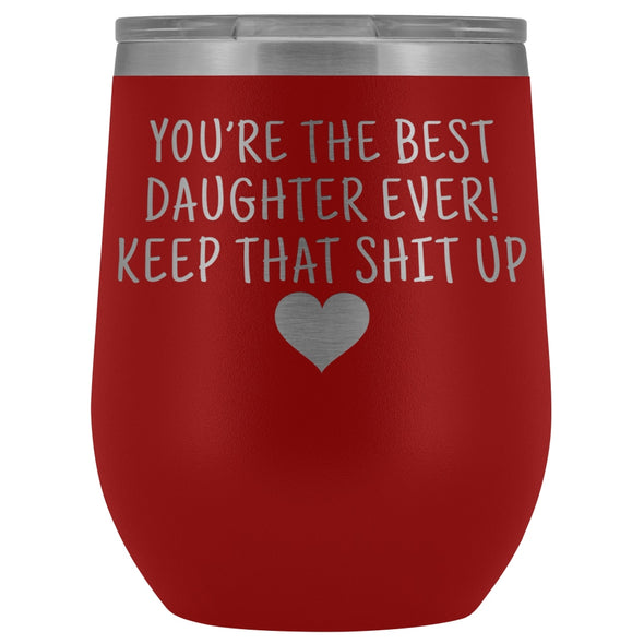 Unique Daughter Gifts: Best Daughter Ever! Insulated Wine Tumbler 12oz $29.99 | Red Wine Tumbler