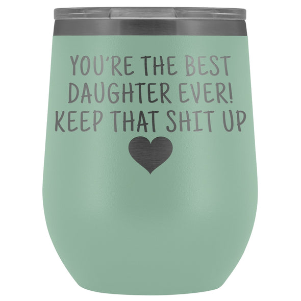 Unique Daughter Gifts: Best Daughter Ever! Insulated Wine Tumbler 12oz $29.99 | Teal Wine Tumbler