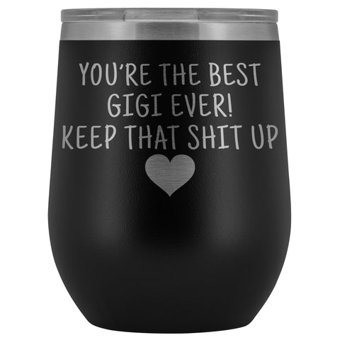 Unique Gigi Gifts: Best Gigi Ever! Insulated Wine Tumbler 12oz $29.99 | Black Wine Tumbler