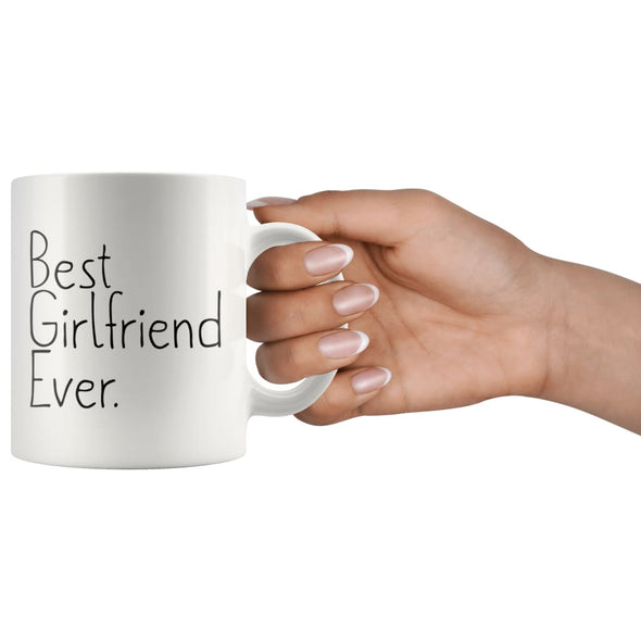 Unique Girlfriend Gift: Best Girlfriend Ever Mug Anniversary Gift Birthday Gift for Girlfriend Coffee Mug Tea Cup White $14.99 | Drinkware