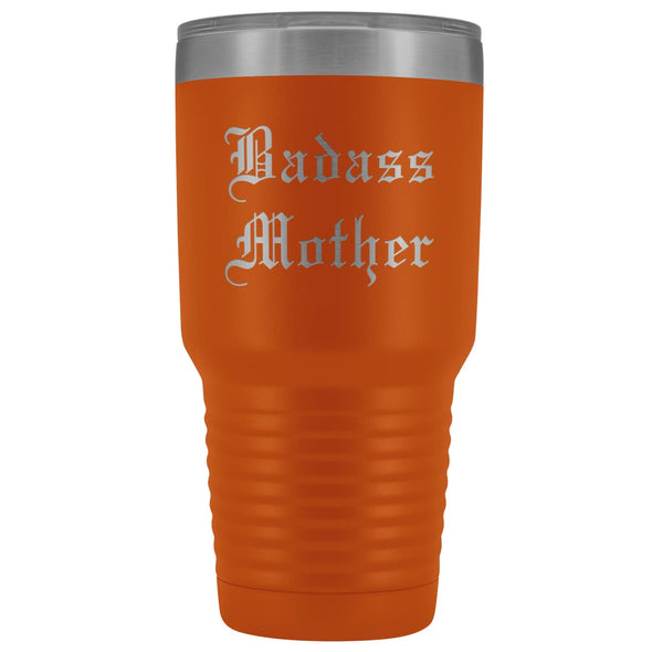 Unique Mother Gift: Old English Badass Mother Birthday Baby Shower Insulated Tumbler 30 oz $38.95 | Orange Tumblers