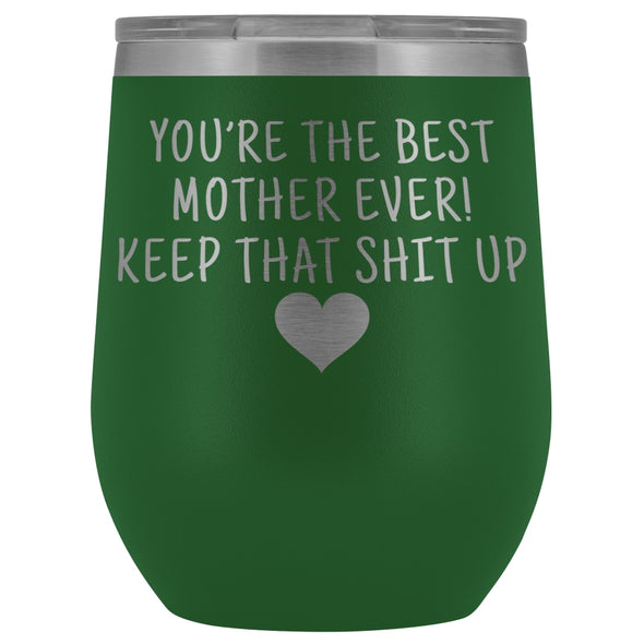 Unique Mother Gifts: Best Mother Ever! Insulated Wine Tumbler 12oz $29.99 | Green Wine Tumbler