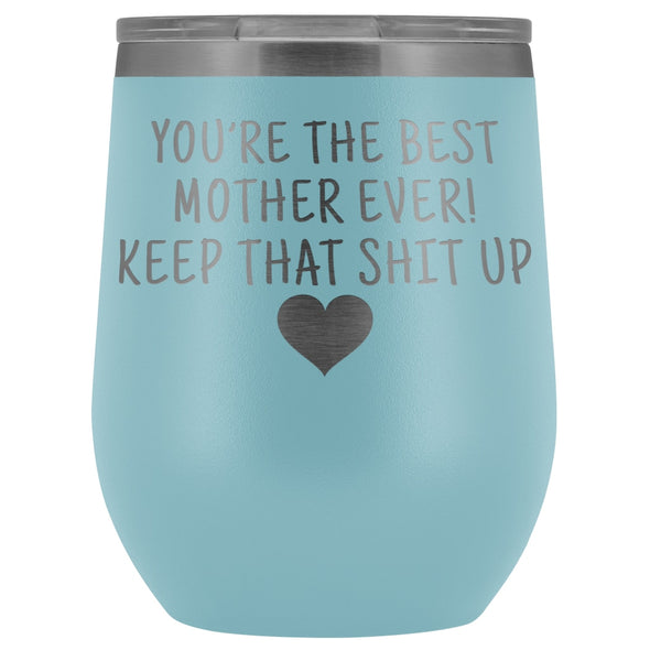 Unique Mother Gifts: Best Mother Ever! Insulated Wine Tumbler 12oz $29.99 | Light Blue Wine Tumbler