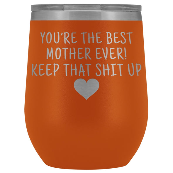 Unique Mother Gifts: Best Mother Ever! Insulated Wine Tumbler 12oz $29.99 | Orange Wine Tumbler