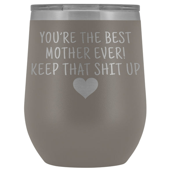 Unique Mother Gifts: Best Mother Ever! Insulated Wine Tumbler 12oz $29.99 | Pewter Wine Tumbler
