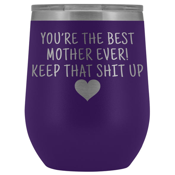 Unique Mother Gifts: Best Mother Ever! Insulated Wine Tumbler 12oz $29.99 | Purple Wine Tumbler