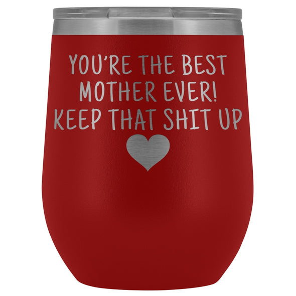 Unique Mother Gifts: Best Mother Ever! Insulated Wine Tumbler 12oz $29.99 | Red Wine Tumbler