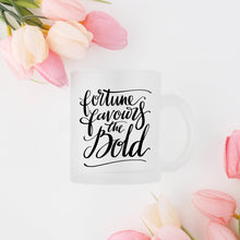 Load image into Gallery viewer, Fortune Favours the Bold - Frosted Mug