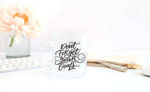 Don't Forget Your Goals - Frosted Mug