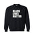 Black Lives Matter Unisex Crew Neck Sweatshirt