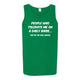 People who tolerate me on a daily basis....They're the real Heroes Men's Tank Top