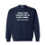 People who tolerate me on a daily basis....They're the real Heroes Unisex Crew Neck Sweatshirt