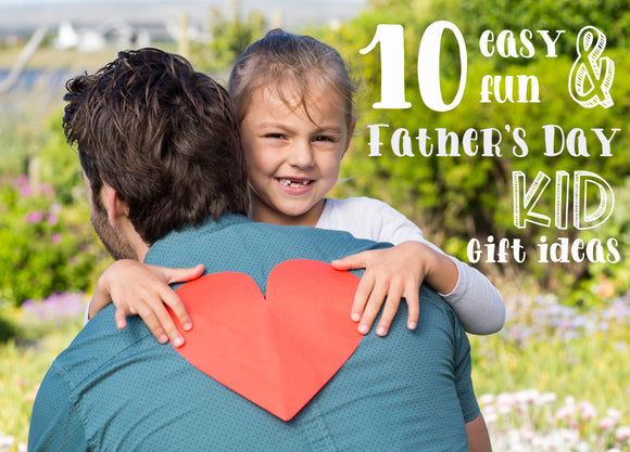 10 Father's Day Gift Ideas for kids