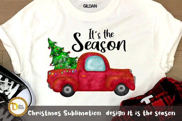Christmas Sublimation design It is the season