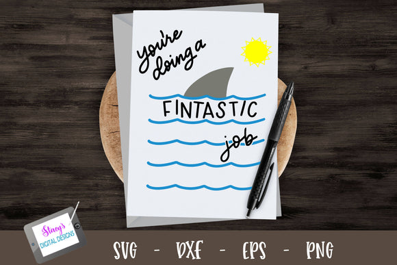 You're doing a fintastic job - Congratulations - Shark fin SVG