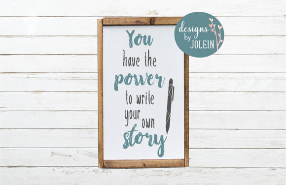 You have the power to write your own story