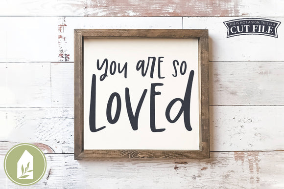 You Are So Loved SVG, Boho Nursery SVG